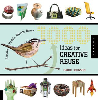 1000 ideas creative reuse