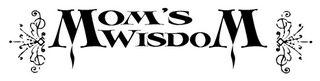Mom's wisdom label2