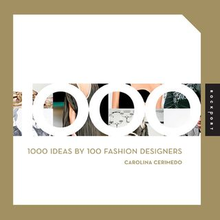 1000 ideas by 100 fashion designers
