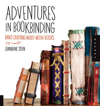 Adventures in bookbinding jeannine stein