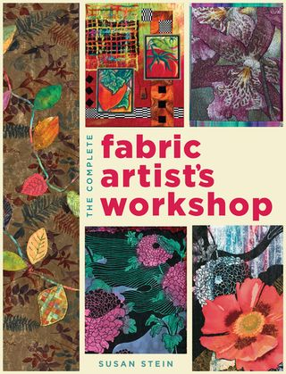 Fabric artist's workshop susan stein