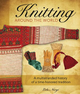 Knitting around the world by lela Nagri