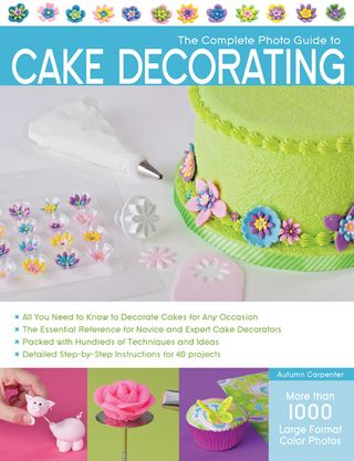 Complete photo guide cake decorating