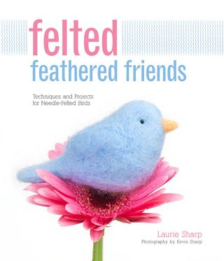 Felted feathered friends needle felt how to